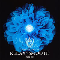 Relax and Smooth presented by Folkloveの評価・レビュー(感想)・ネタバレ
