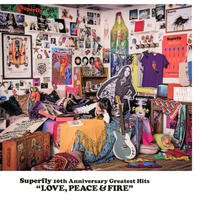Superfly 10th Anniversary Greatest Hits『LOVE,PEACE&FIRE』